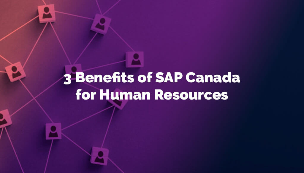 three-benefits-of-sap-canada-for-human-resources