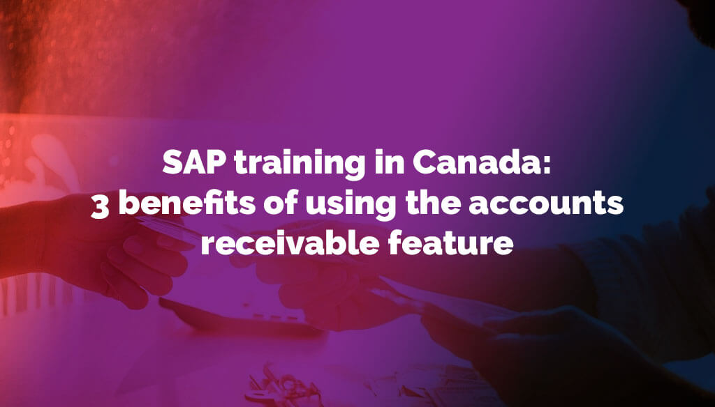SAP-training-in-Canada-3-benefits-of-using-the-accounts-receivable-feature-cover
